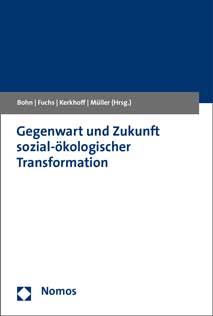 Gegenwart und Zukunft sozial-ökologischer Transformation